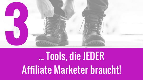 3 Tools, die jeder Affiliate Marketer haben muss (Empfehlung von Stevka Scheel)